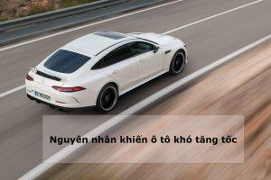 vì sao ô tô khó tăng tốc