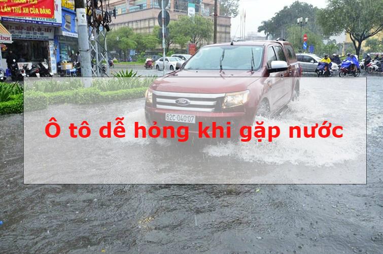 Ai dùng ô tô cũng phải biết các bộ phận dễ hỏng khi gặp nước của xe